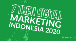 7 Tren Digital Marketing di Indonesia 2020, lamin etam digital marketing