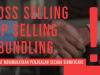 Strategi Yang Mampu Meningkatkan Penjualan Cross Selling, Up Selling dan Bundling