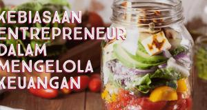 Kebiasaan Entrepreneur Dalam Mengelola Keuangan