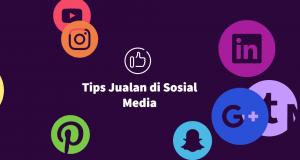 Tips Jualan di Sosial Media facebook instagram whatsapp