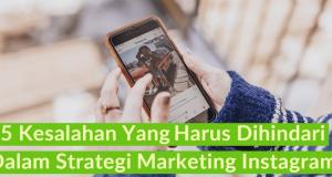 5 Kesalahan yang Harus Dihindari dalam Strategi Marketing Instagram, lamin etam digital marketing kalimantan timur