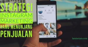 Strategi Instagram Marketing yang Menunjang Penjualan, lamin etam bisnis online kalimantan timur