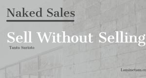 naked sales - sales profesional - penjualan prospek pelanggan